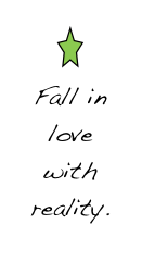 Fall in love with my life.